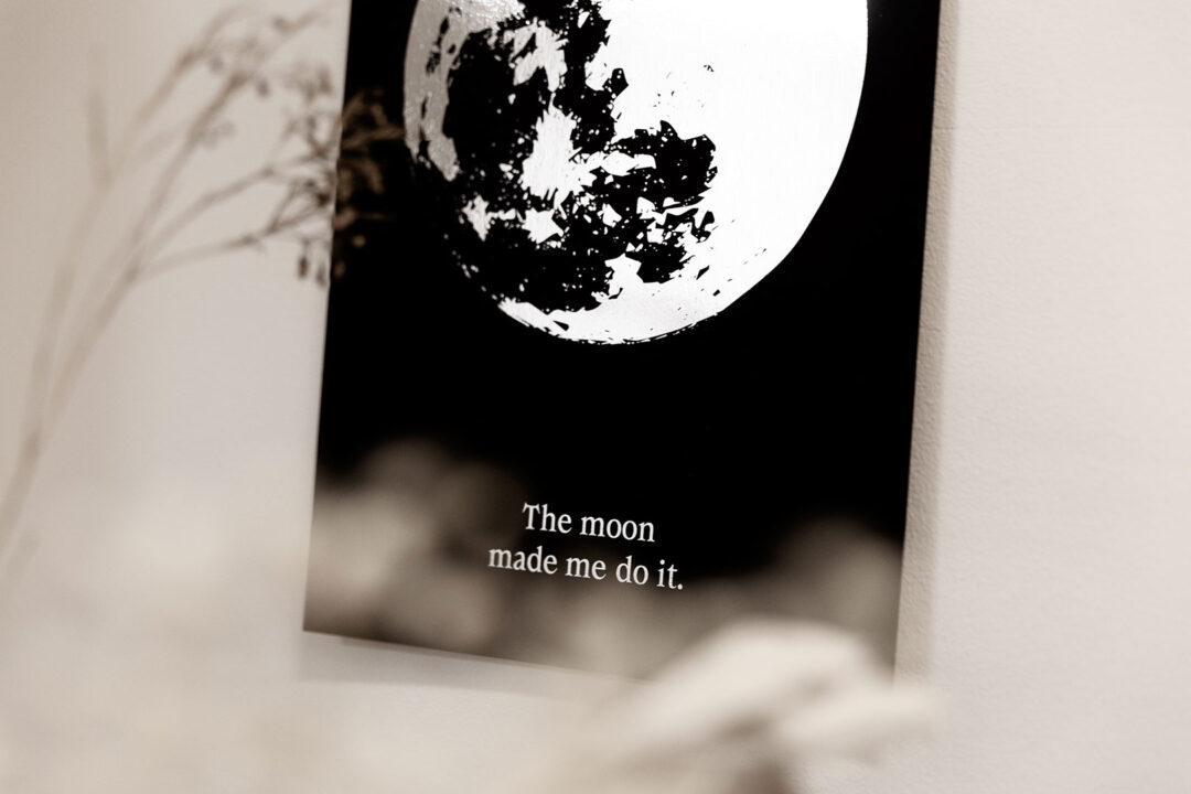 Juliste | The moon made me do it 4