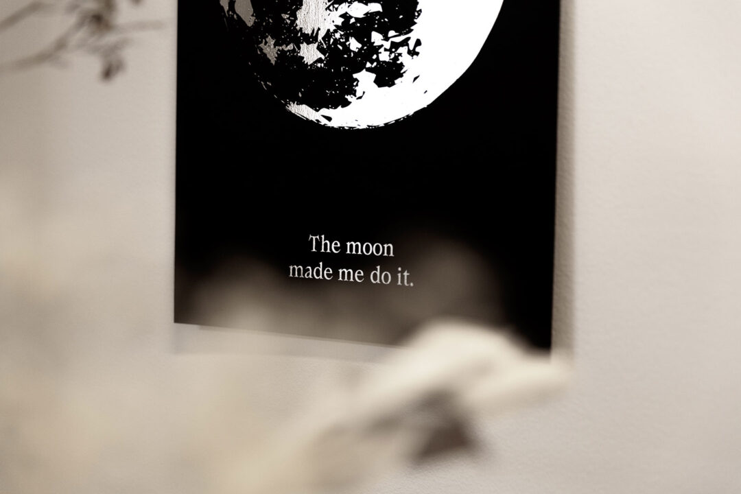 Juliste | The moon made me do it 3